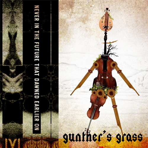 Gunther's Grass: Never in the Future that Dawned Earlier On